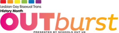 OUTburst: Schools OUT UK's Official Guide to LGBT History Month